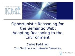 Opportunistic Reasoning for   the Semantic Web: Adapting Reasoning to the Environment