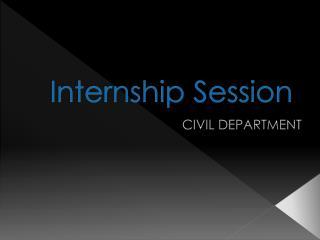 Internship Session