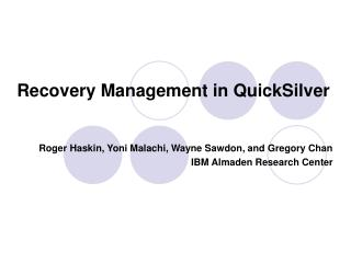 Recovery Management in QuickSilver