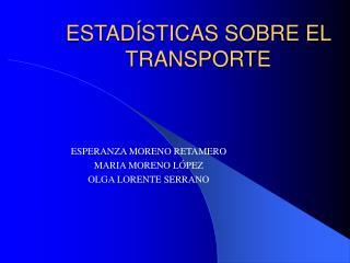 ESTADÍSTICAS SOBRE EL TRANSPORTE