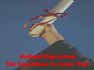 Holland High School The Countdown to Senior Year
