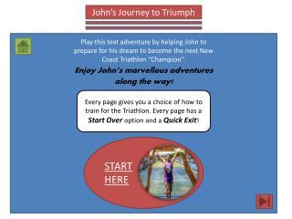 John's Journey to Triumph