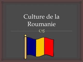 Culture de la Roumanie