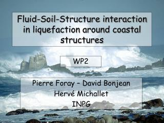 Fluid-Soil-Structure interaction in liquefaction around coastal structures