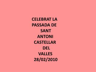 CELEBRAT LA        PASSADA DE                SANT             ANTONI          CASTELLAR