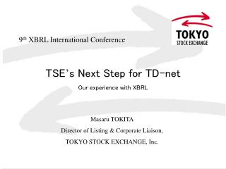 TSE ' s Next Step for TD-net Our experience with XBRL