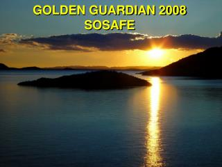 GOLDEN GUARDIAN 2008 SOSAFE