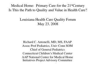 Richard C. Antonelli, MD, MS, FAAP Assoc Prof Pediatrics, Univ Conn SOM