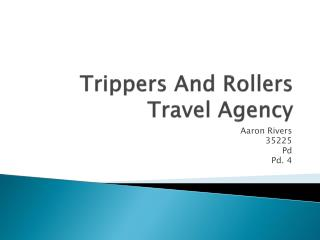 Trippers And Rollers  Travel Agency