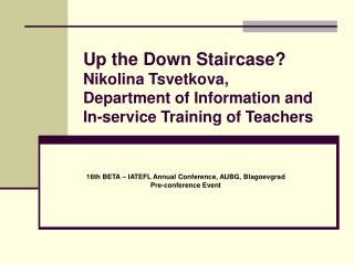 16th BETA – IATEFL Annual Conference, AUBG, Blagoevgrad Pre-conference Event