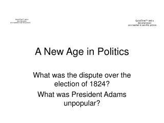 A New Age in Politics