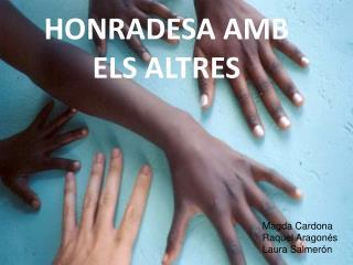 HONRADESA AMB ELS ALTRES