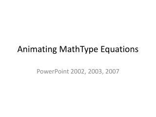 Animating MathType Equations