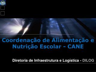 Diretoria de Infraestrutura e Logística -  DILOG