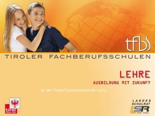 tfbs-lienz.tsn.at tiroler-fachberufsschulen.at