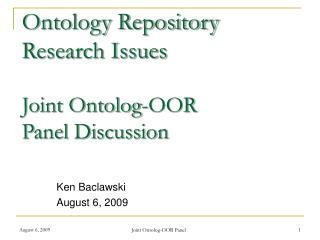 Ontology Repository  Research Issues Joint Ontolog-OOR  Panel Discussion
