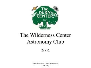 The Wilderness Center Astronomy Club