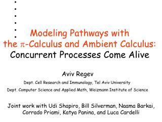 Modeling Pathways with  the  p -Calculus and Ambient Calculus:  Concurrent Processes Come Alive