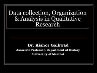 Data collection, Organization & Analysis in Qualitative Research