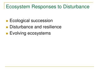 Ecosystem Responses to Disturbance