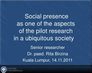 Social presence  as one of the aspects  of the pilot research  in a ubiquitous society