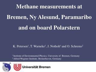 K. Petersen 1 , T. Warneke 1 , J. Notholt 1  and O. Schrems 2