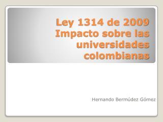 Ley 1314 de 2009 Impacto sobre las universidades colombianas