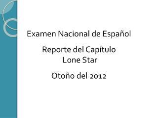 Examen Nacional de Español Reporte del Capítulo  Lone Star Otoño del 2012