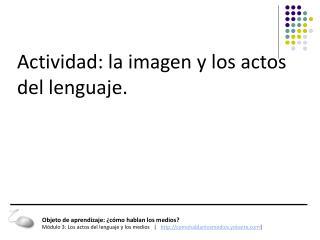 Actividad: la imagen y los actos del lenguaje.
