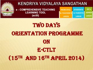 TWO DAYS  ORIENTATION  PROGRaMME ON  E- ctlt (15 th   and 16 th  April 2014)