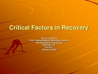Critical Factors in Recovery