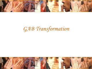 GAB Transformation