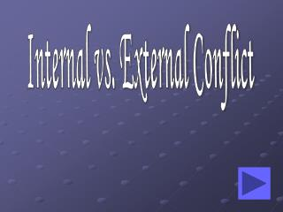 Internal vs. External Conflict