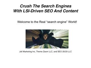 Crush The Search Engines With LSI-Driven SEO And Content