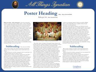 Poster Heading  –  180 pt. - 216 pt. Garamond Bold  Byline goes here  –  60 pt. Garamond Italic