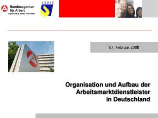 Organisation und Aufbau der  Arbeitsmarktdienstleister in Deutschland
