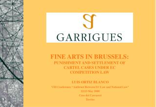 FINE ARTS IN BRUSSELS: PUNISHMENT AND SETTLEMENT OF CARTEL CASES UNDER EC COMPETITION LAW