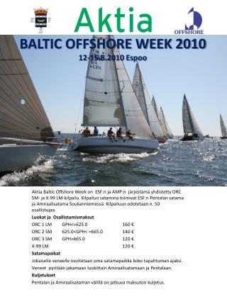 BALTIC OFFSHORE WEEK 2010 12-15.8.2010 Espoo