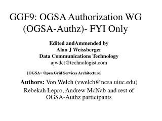 GGF9: OGSA Authorization WG (OGSA-Authz)- FYI Only