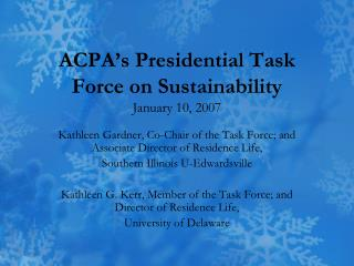 ACPA's Presidential Task Force on Sustainability January 10, 2007