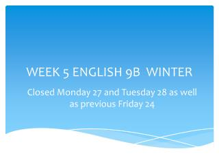 WEEK 5 ENGLISH 9B  WINTER