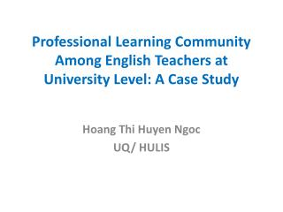 Professional Learning Community Among English Teachers at University Level: A Case Study
