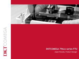 DKTCOMEGA 796xx series FTU