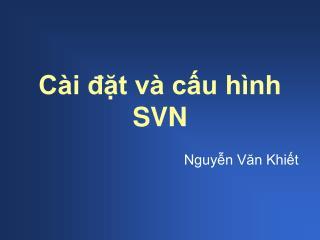 Cài đặt và cấu hình SVN