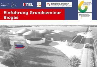 Einf�hrung Grundseminar Biogas
