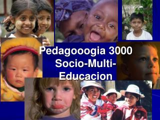 Pedagooogia 3000 Socio-Multi-Educacion