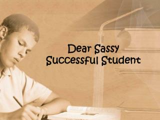 Dear Sassy Successful Student