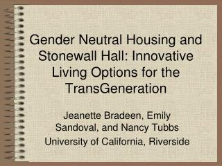 Gender Neutral Housing and Stonewall Hall: Innovative Living Options for the TransGeneration