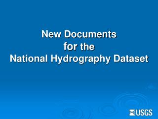 New Documents for  the National Hydrography Dataset