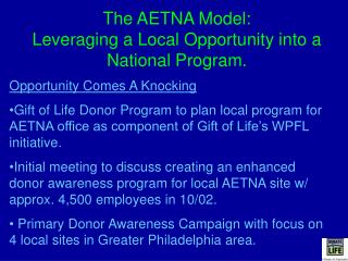 The AETNA Model: Leveraging a Local Opportunity into a National Program.